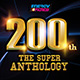 200th!! The Super Anthology