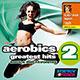 Aerobics Greatest Hits 2 - Rock & Pop Favorites