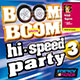 Boom Boom Special Hi-Speed Party 03