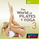 The World Of Pilates and Yoga Vol. 03