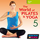 The World of Pilates & Yoga Vol. 05