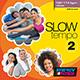 Slow Tempo Vol. 2