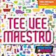 Tee Vee Maestro