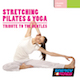 Stretching Pilates And Yoga - Tribute To The Beatles Songs