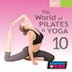 TheWorld Of Pilates and YogaVol. 10