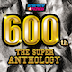 600th!! The Super Anthology