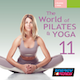 The World Of Pilates & Yoga Vol. 11