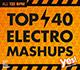Top 40 Electro Mashups